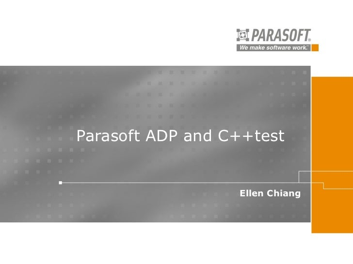 Parasoft ADP and C++test Ellen Chiang