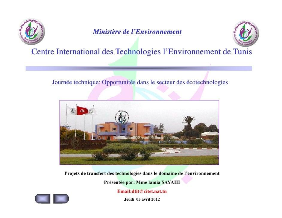 Ministère de l'EnvironnementCentre International des Technologies l'Environnement de Tunis     Journée technique: Opportun...