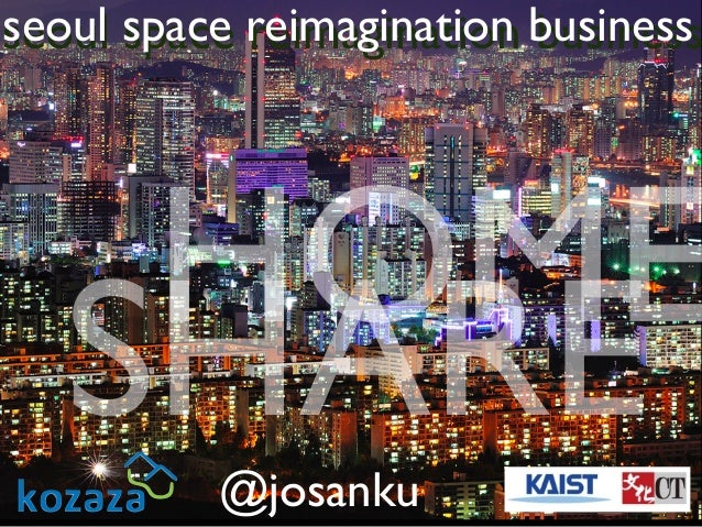 seoul space reimagination business reimagination business  HOME SHARE @josanku