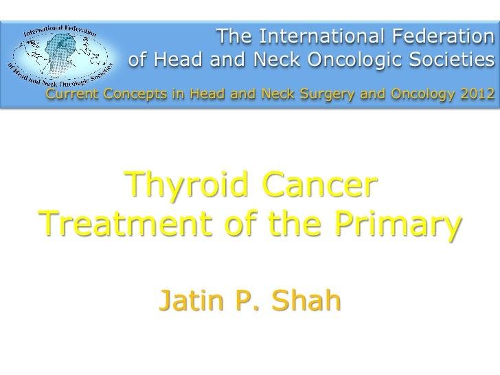 Thyroid  cancer by  J. Shah
