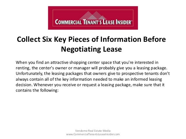 Collect Six Key Pieces of Information Before Negotiating Lease Vendome Real Estate Media www.CommercialTenantsLeaseInsider...