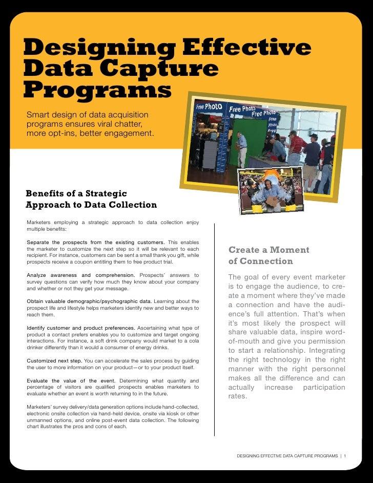 Designing Effective Data Capture Programs Smart design of data acquisition programs ensures viral chatter, more opt-ins, b...