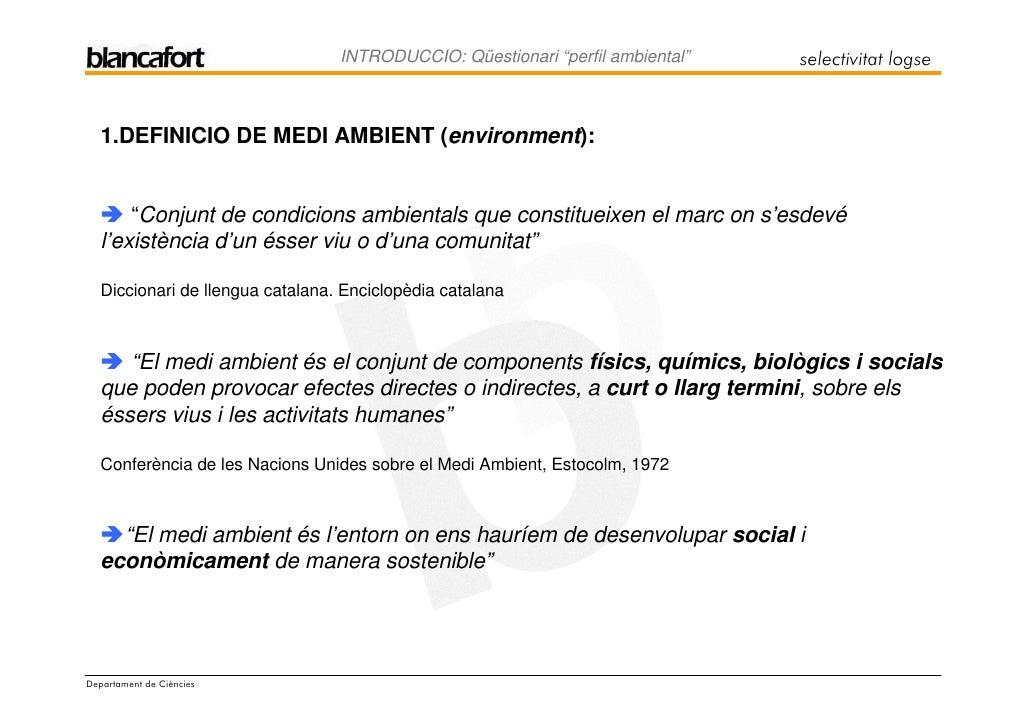 "selectivitat logse                                   INTRODUCCIO: Qüestionari ""perfil ambiental""       1.DEFINICIO DE MEDI..."