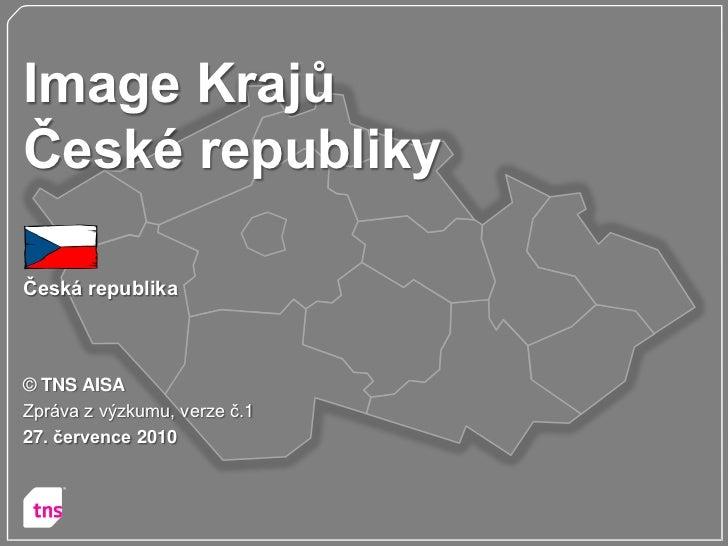 Image KrajůČeské republikyČeská republika© TNS AISAZpráva z výzkumu, verze č.127. července 2010