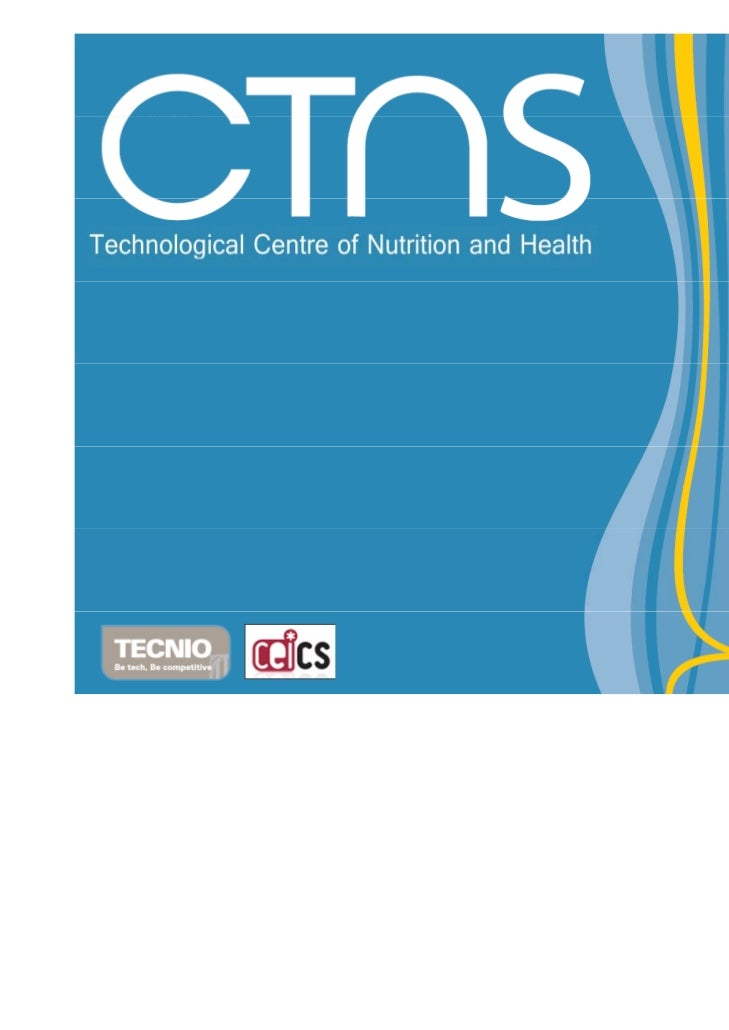 WHO WE ARE   CTNS - TECHNOLOGY CENTRE OF NUTRITION AND HEALTH            Mission: Research, innovation and technology tran...