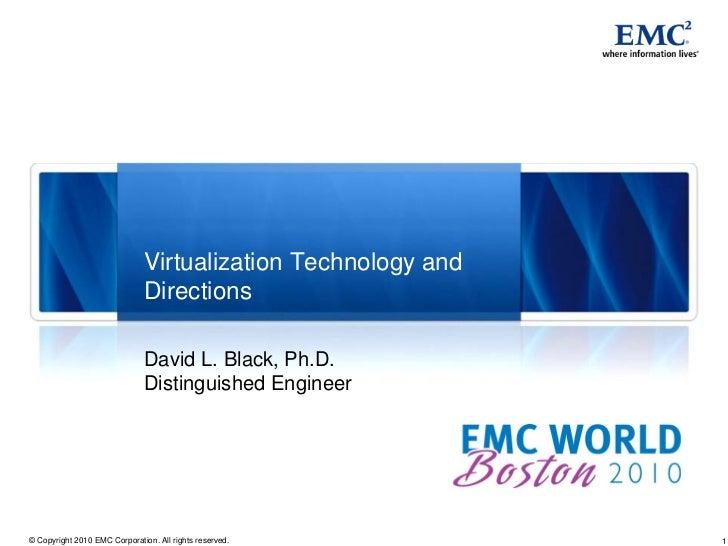 Virtualization Technology and                              Directions                              David L. Black, Ph.D.  ...