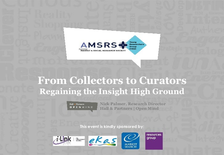 From Collectors to CuratorsRegaining the Insight High Ground                   Nick Palmer, Research Director             ...