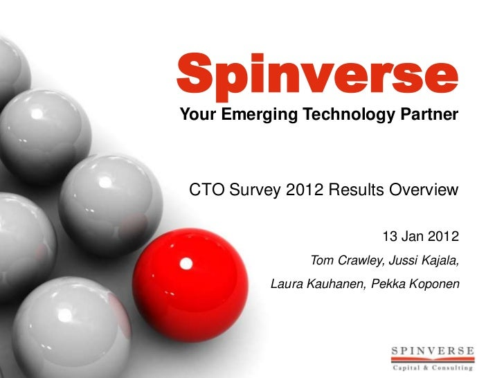 SpinverseYour Emerging Technology Partner CTO Survey 2012 Results Overview                            13 Jan 2012         ...