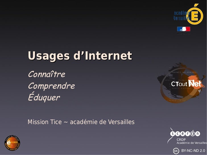 Usages d'InternetConnaîtreComprendreÉduquerMission Tice ~ académie de Versailles                                        BY...