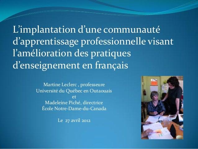 L'implantation d'une communauté d'apprentissage professionnelle visant l'amélioration des pratiques d'enseignement en fran...