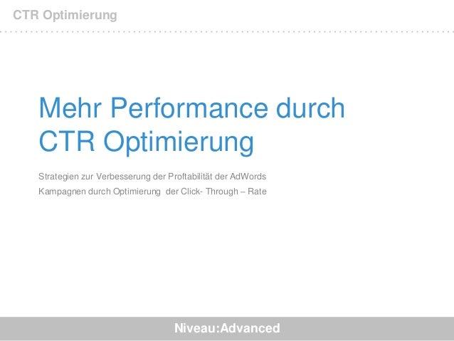 Mehr Performance durch CTR Optimierung Strategien zur Verbesserung der Proftabilität der AdWords Kampagnen durch Optimieru...