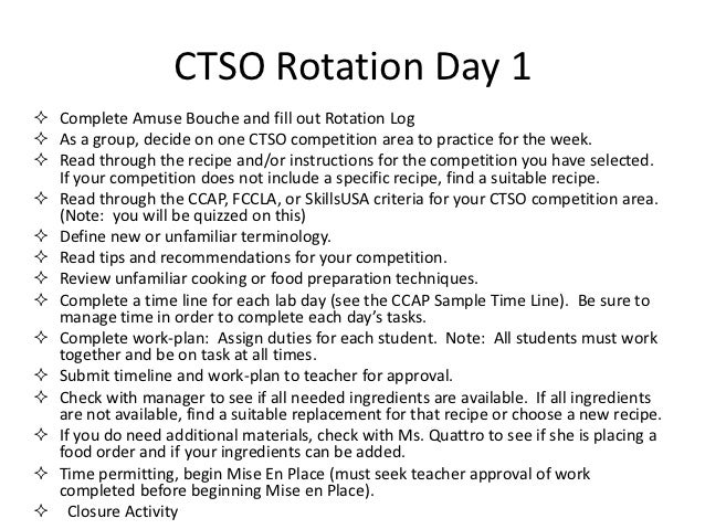 CTSO Rotation Day 1 Complete Amuse Bouche and fill out Rotation Log As a group, decide on one CTSO competition area to p...