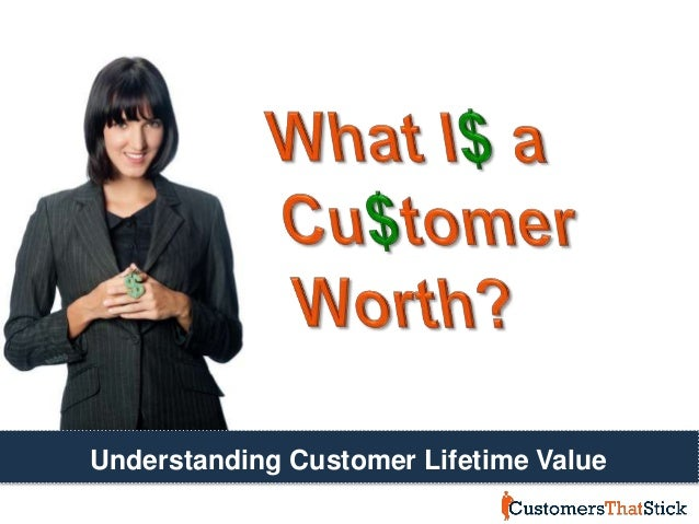 What Is a Customer Worth? Understanding Customer Lifetime Value
