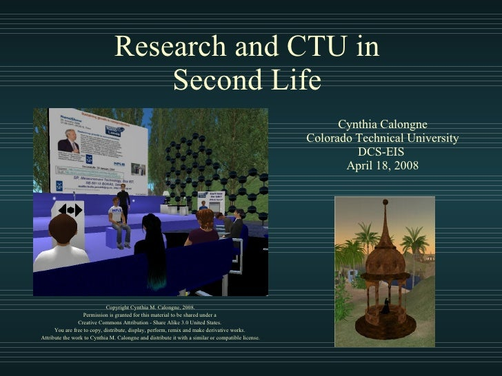 Research and CTU in  Second Life  Copyright Cynthia M. Calongne, 2008. Permission is granted for this material to be share...