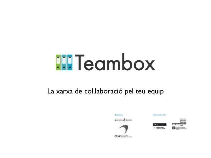<ul><li>La xarxa de col.laboració pel teu equip </li></ul>