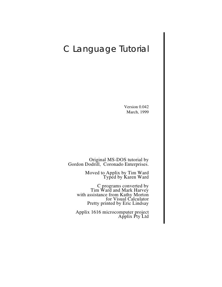C Language Tutorial                           Version 0.042                            March, 1999         Original MS-DOS...