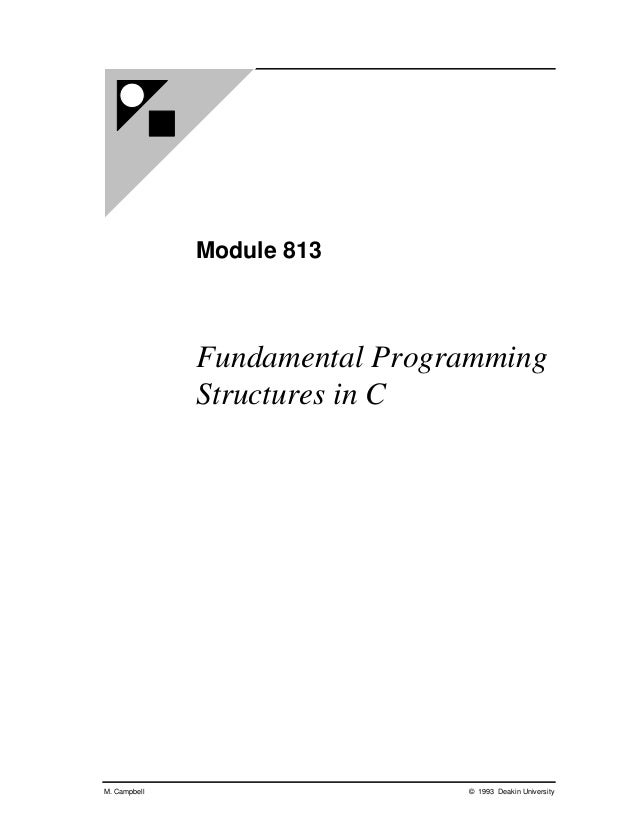 Module 813              Fundamental Programming              Structures in CM. Campbell                    © 1993 Deakin U...