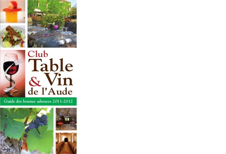 Club            Table            & Vin            de l'AudeGuide des bonnes adresses 2011-2012