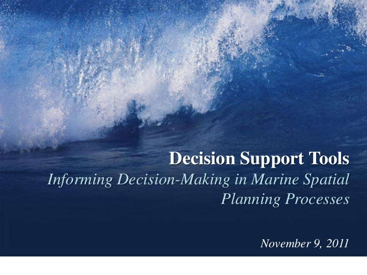 Decision Support ToolsInforming Decision-Making in Marine Spatial                        Planning Processes               ...