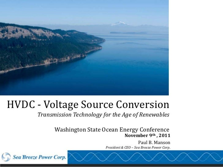 HVDC - Voltage Source Conversion      Transmission Technology for the Age of Renewables            Washington State Ocean ...