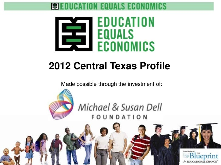 2012 Central Texas Profile  Made possible through the investment of:            www.e3alliance.org