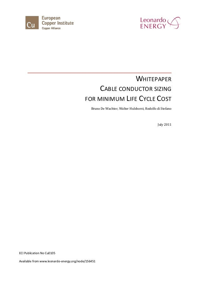 WHITEPAPER CABLE CONDUCTOR SIZING FOR MINIMUM LIFE CYCLE COST Bruno De Wachter, Walter Hulshorst, Rodolfo di Stefano July ...