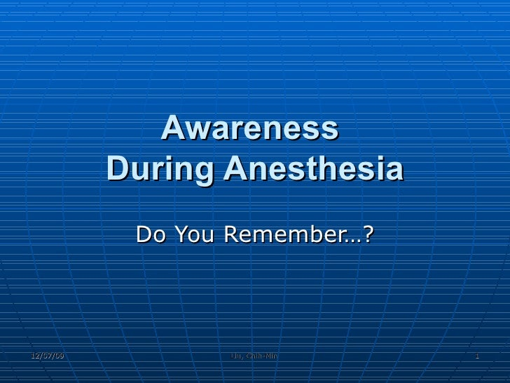 Awareness  During Anesthesia Do You Remember…?
