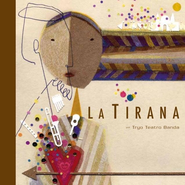 2 3 La Tirana Compañía Tryo Teatro Banda Francisco Sánchez, dramaturgia y dirección Este material tiene por objetivo prove...