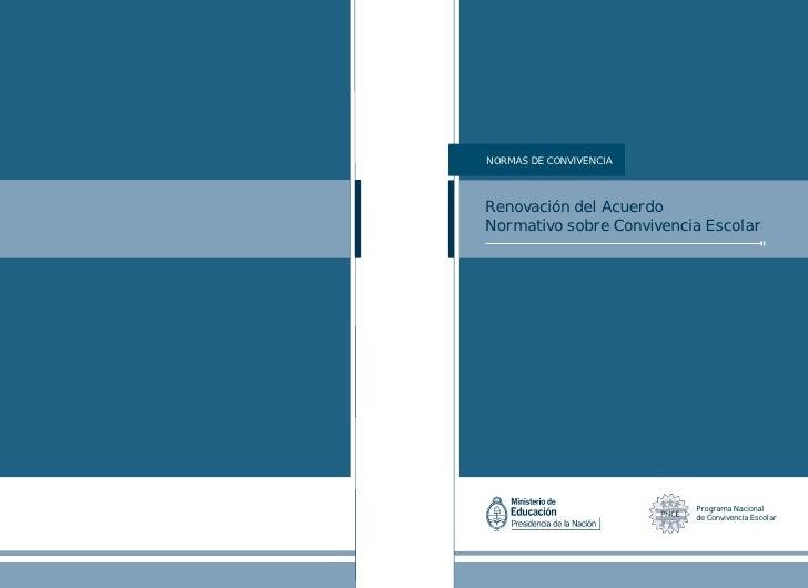 NORMAS DE CONVIVENCIARenovación del AcuerdoNormativo sobre Convivencia Escolar                          Programa Nacional ...