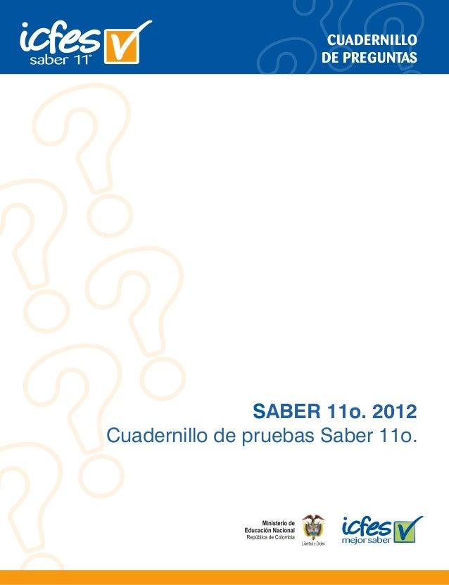 CUADERNILLO DE PREGUNTAS  SABER 11o. 2012 Cuadernillo de pruebas Saber 11o.