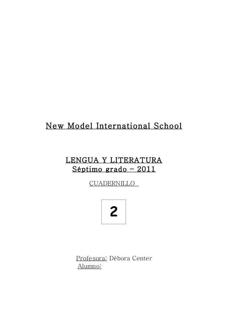 New Model International School    LENGUA Y LITERATURA     Séptimo grado – 2011          CUADERNILLO                2      ...