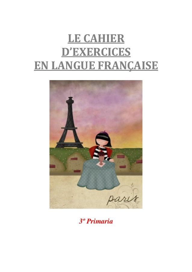 LE CAHIERD'EXERCICESEN LANGUE FRANÇAISE3º Primaria