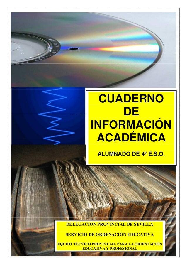 1 Título delnfor me CUADERNO DE INFORMACIÓN ACADÉMICA ALUMNADO DE 4º E.S.O. DELEGACIÓN PROVINCIAL DE SEVILLA SERVICIO DE O...