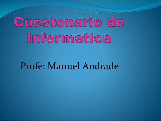 Profe: Manuel Andrade