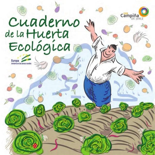 """Cuaderno de la huerta ecológica1PresentaciónEl documento que tienes entre tus manos forma parte del proyecto """"Eco-cultura""""..."""