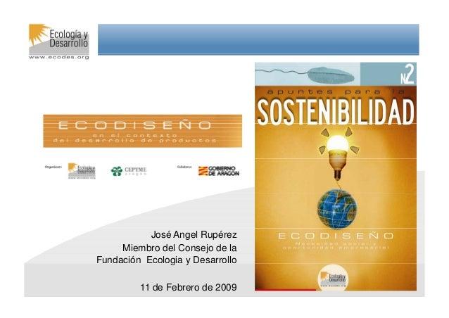 José Angel Rupérez Miembro del Consejo de la Fundación Ecologia y Desarrollo José Angel Rupérez - 11.02.2009 - Jornada Eco...