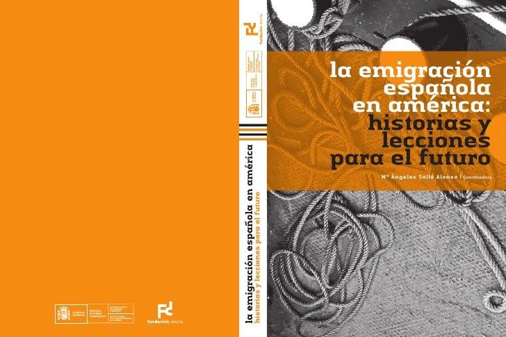 la emigración      española   en américa:     historias y      lecciones para el futuro     Mª Ángeles Sallé Alonso |   Co...