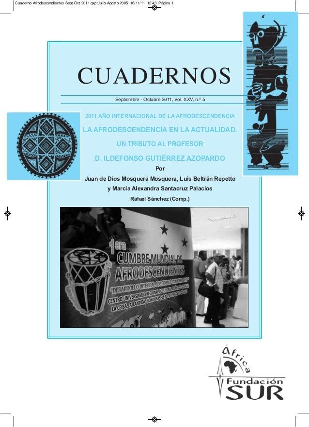 cuadernos Septiembre - Octubre 2011, Vol. XXV, n.º 5 2011 Año InternAcIonAl de lA AfrodescendencIA lA AfrodescendencIA en ...