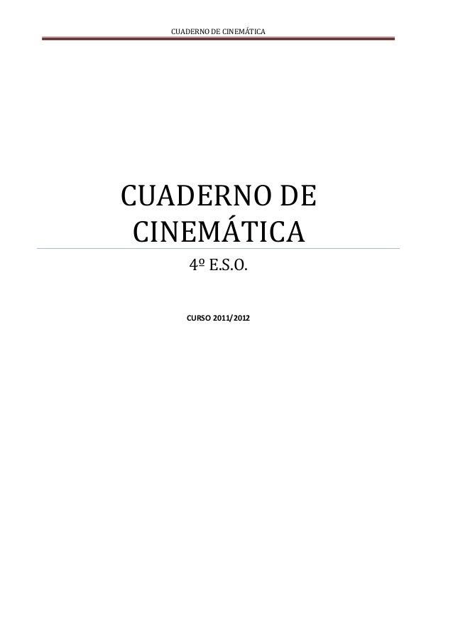 CUADERNO DE CINEMÁTICACUADERNO DE CINEMÁTICA      4º E.S.O.     CURSO 2011/2012