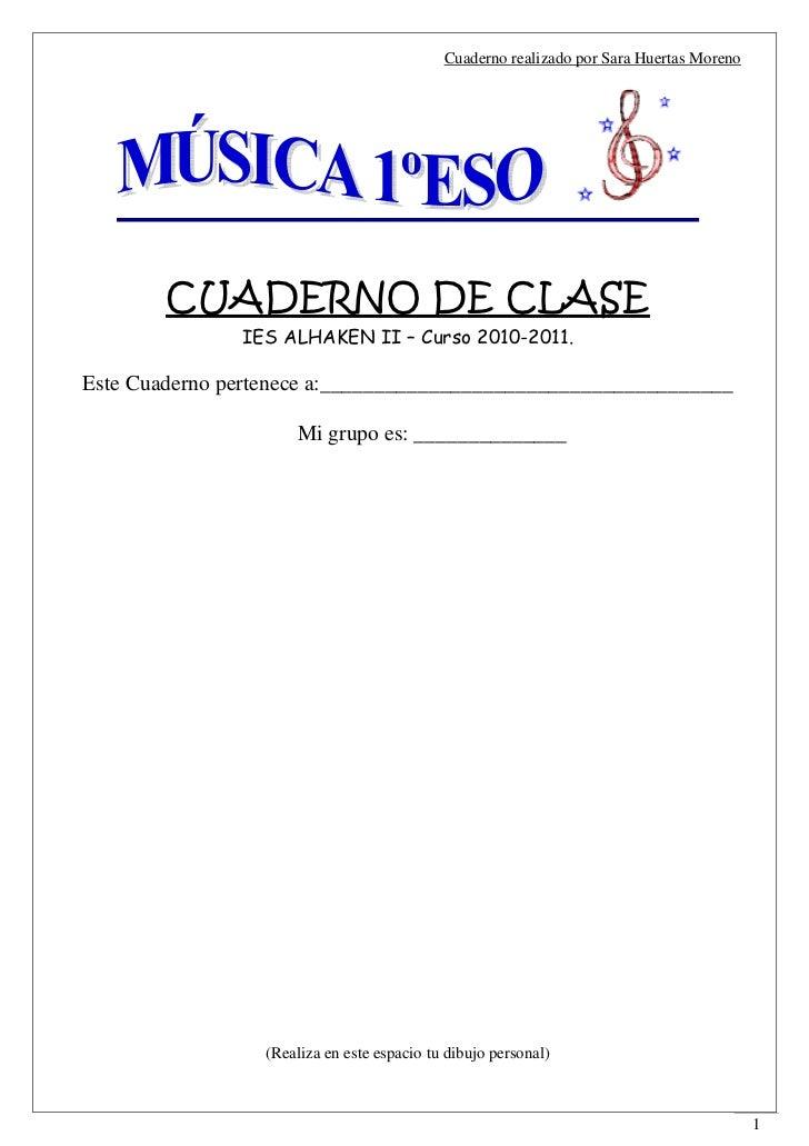 Cuaderno realizado por Sara Huertas Moreno        CUADERNO DE CLASE               IES ALHAKEN II – Curso 2010-2011.Este Cu...