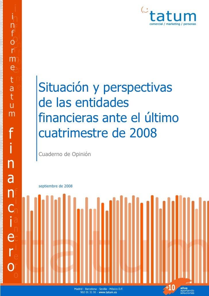 Situación y perspectivas de las entidades financieras ante el último cuatrimestre de 2008 Cuaderno de Opinión     septiemb...