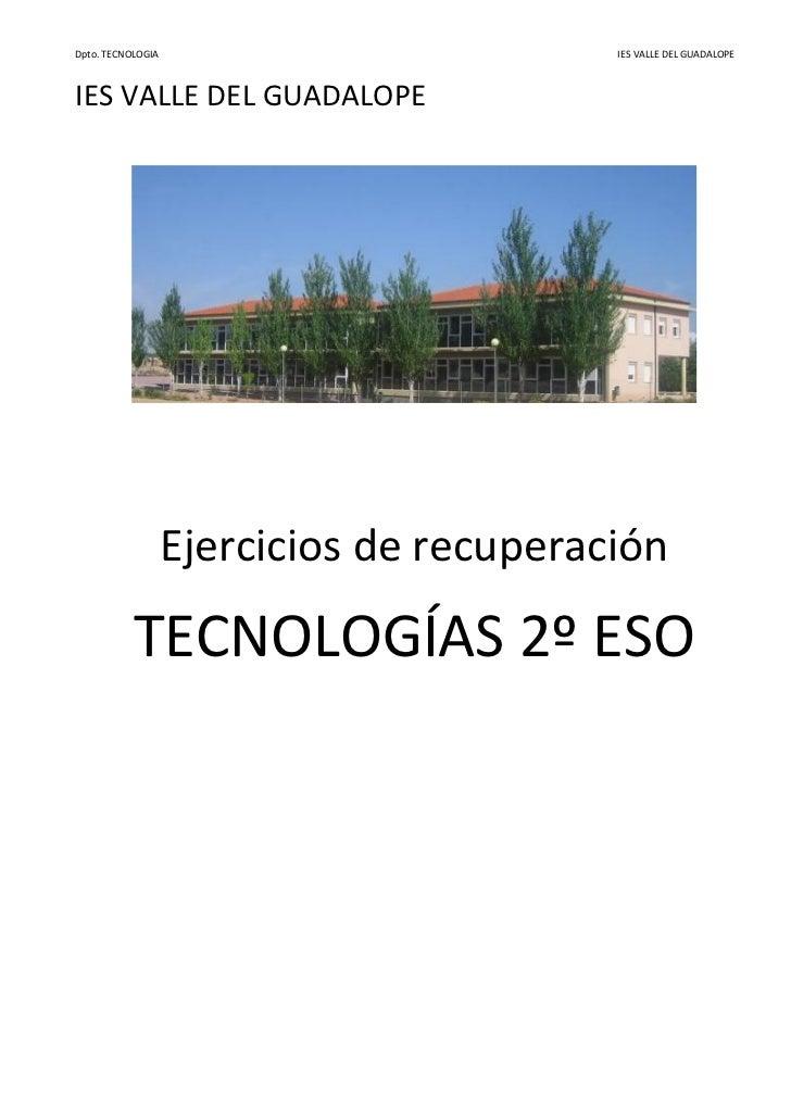 Dpto. TECNOLOGIA                          IES VALLE DEL GUADALOPEIES VALLE DEL GUADALOPE                   Ejercicios de r...