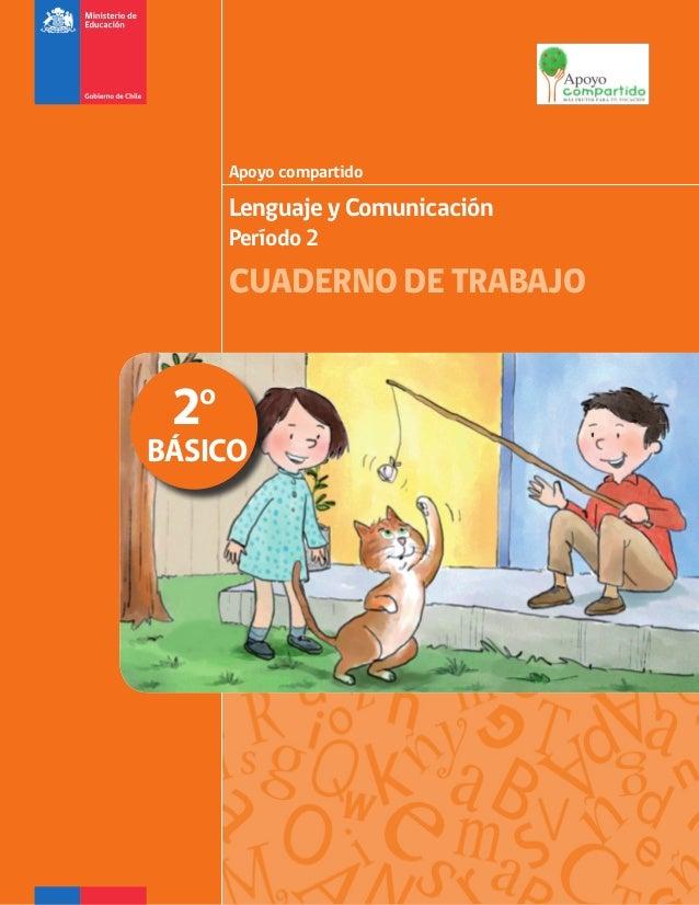 Apoyo compartido  Lenguaje y Comunicación Período 2  CUADERNO DE TRABAJO  2º  BÁSICO