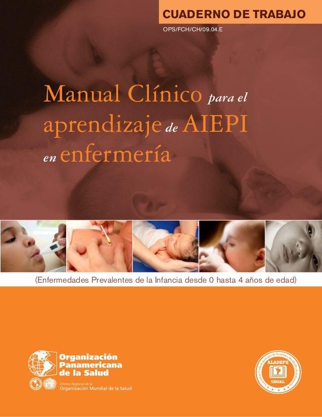 Manual Clínico para el aprendizajede AIEPI en enfermería (Enfermedades Prevalentes de la Infancia desde 0 hasta 4 años de ...