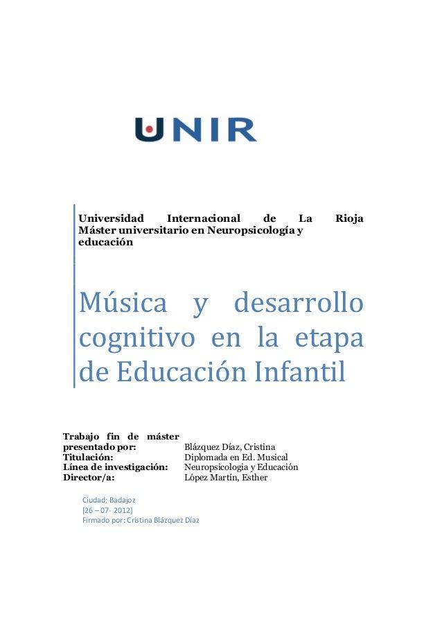 Universidad Internacional de La Rioja Máster universitario en Neuropsicología y educación Música y desarrollo cognitivo en...