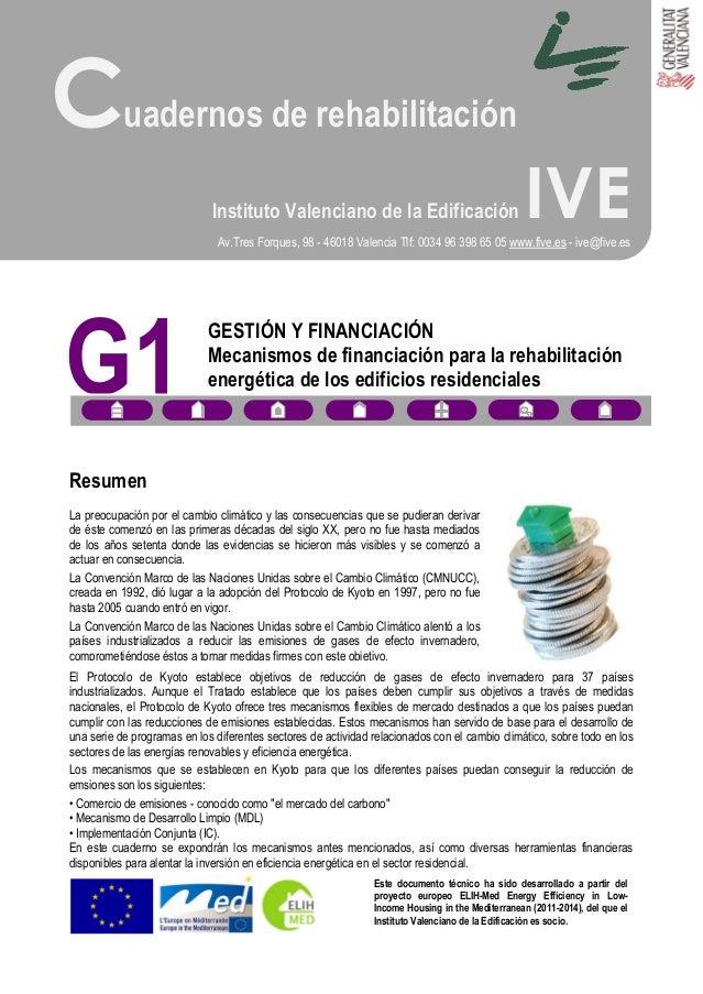 G1Cuadernos de rehabilitaciónInstituto Valenciano de la Edificación IVEAv.Tres Forques, 98 - 46018 Valencia Tlf: 0034 96 3...