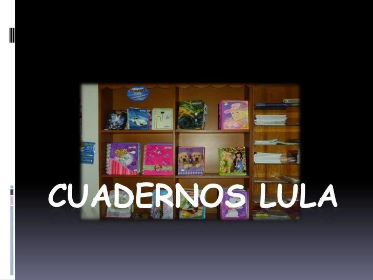 CUADERNOS LULA