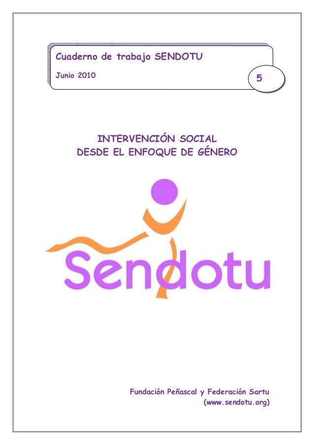 Cuaderno de trabajo SENDOTUJunio 2010                                    5        INTERVENCIÓN SOCIAL     DESDE EL ENFOQUE...