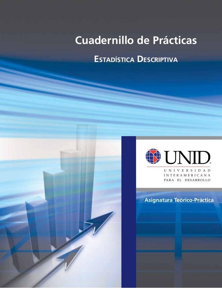 Cuadernillo de Prácticas   Estadística Descriptiva                Asignatura Teórico-Práctica