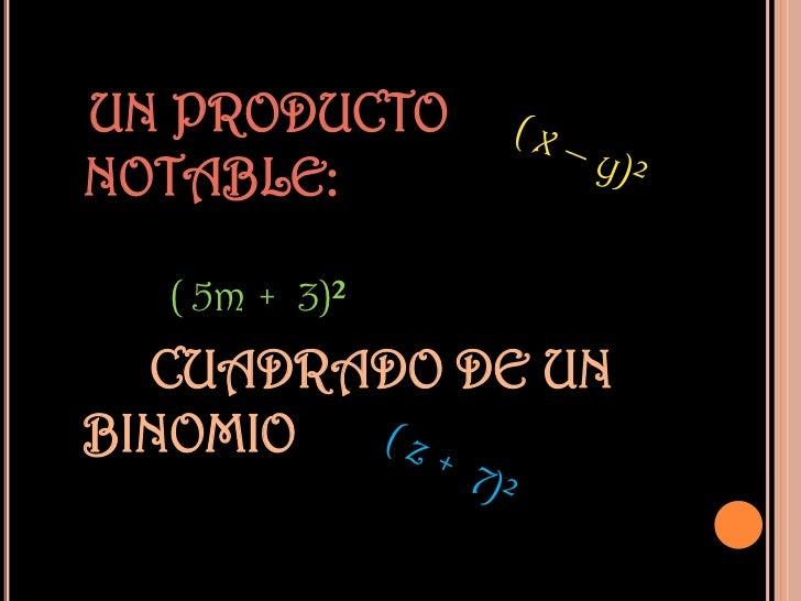 UN PRODUCTONOTABLE:  ( 5m + 3)²  CUADRADO DE UNBINOMIO